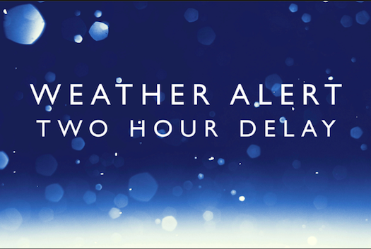 Thursday, Jan. 24 – The Village School has a 2-hour delay